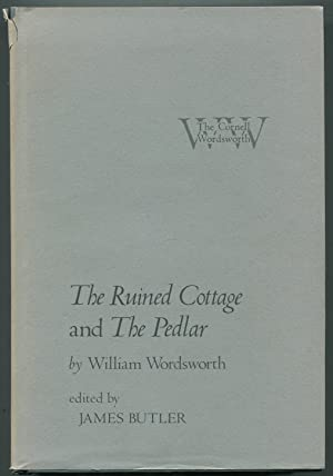 The Ruined Cottage and The Pedlar: WORDSWORTH, William. Edited