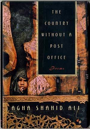 The Country without a Post Office: ALI, Agha Shahid