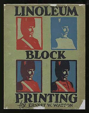 Linoleum Block Printing, practical instruction for student: WATSON, Ernest W.