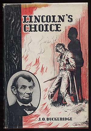Lincoln's Choice: BUCKERIDGE, J.O.