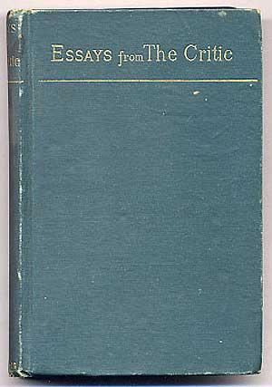 "Essays from ""The Critic"": WHITMAN, Walt, John Burroughs, Edmund C. Stedman, R.H. Stoddard, ..."