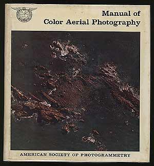 Manual of Color Aerial Photography: SMITH, John T.
