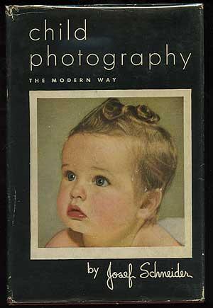 Child Photography: The Modern Way: SCHNEIDER, Josef
