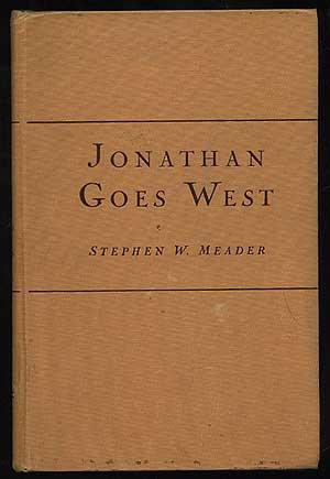Jonathan Goes West: MEADER, Stephen W.