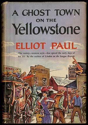 A Ghost Town on the Yellowstone: PAUL, Elliot