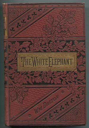 The White Elephant; or, The Hunters of Ava and The King of the Golden Foot