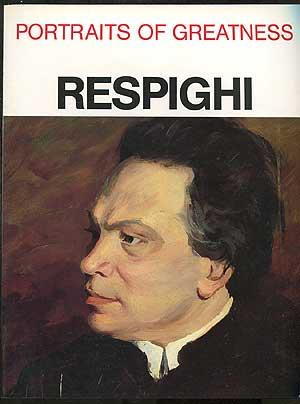 Portraits of Greatness: Respighi: ALVERA, Pierluigi