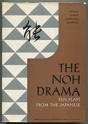 The Noh Drama: Ten Plays from the