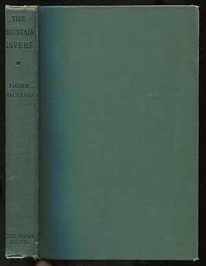THE MOUNTAIN LOVERS: MACLEOD, Fiona (Pseudonym