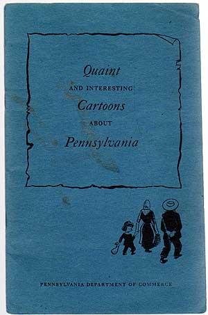 Quaint and Interesting Cartoons about Pennsylvania (Know