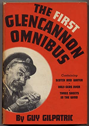 The First Glencannon Omnibus: Scotch and Water,: GILPATRIC, Guy