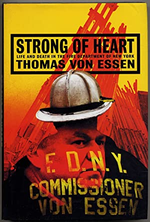 Strong of Heart: Life and Death in the Fire Department of New York
