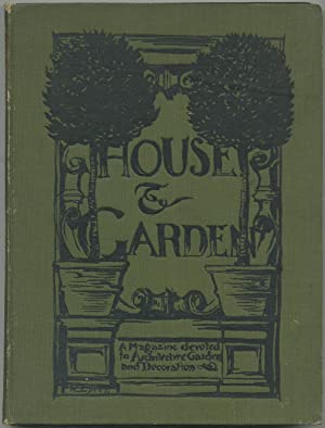 House and Garden: A monthly magazine devoted to architecture, gardens, decoration, Civic and Outd...