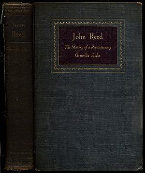John Reed: The Making of a Revolutionary: HICKS, Granville