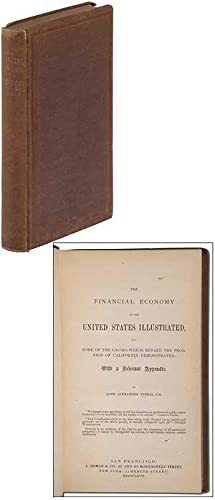 The Financial Economy of the United States Illustrated and Some of the Causes which Retard the Pr...