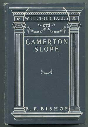 Camerton Slope: A Story of Mining Life: BISHOP, R.F.