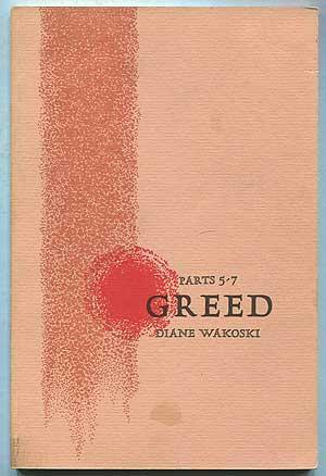 Greed. Parts 5-7: WAKOSKI, Diane