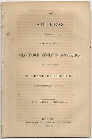 An Address before the Massachusetts Charitable Mechanic Association, on Occasion of their Seventh ...