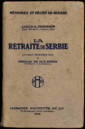 La Retraite de Serbie (Octobre-Decembre 1915): THOMSON, Louis-L
