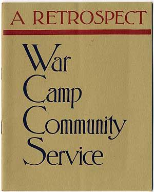 War Camp Community Service A Retrospect. How a Nation Served its Sons in Army and Navy through Or...