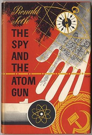 The Spy and the Atom Gun: SETH, Ronald