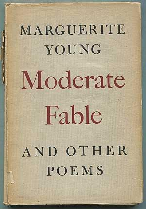 Moderate Fable and Other Poems: YOUNG, Marguerite