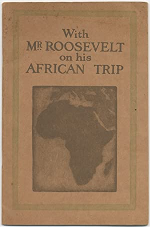 With Mr. Roosevelt on his African Trip: