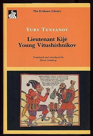 Lieutenant Kije, Young Vitushishnikov: TYNYANOV, Yury