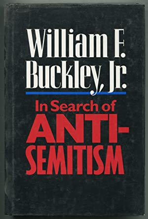 In Search of Anti-Semitism: BUCKLEY, William F.,