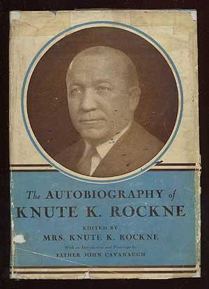 The Autobiography of Knute K. Rockne: ROCKNE, Knute K.