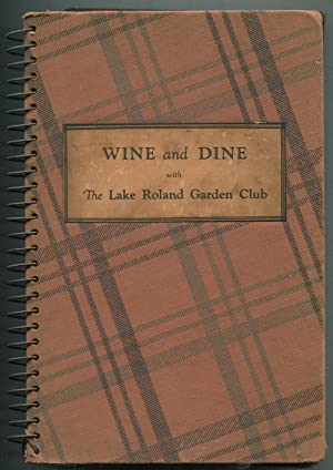 Wine and Dine with The Lake Roland Garden Club: POLVOGT, Mrs. LeRoy M., edited by