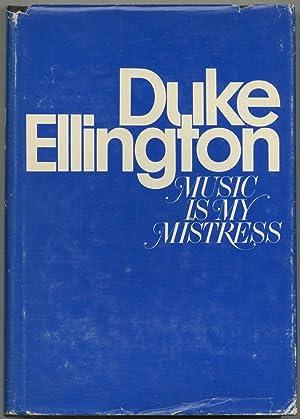 Music Is My Mistress: ELLINGTON, Duke