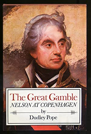 The Great Gamble: Nelson at Copenhagen: POPE, Dudley