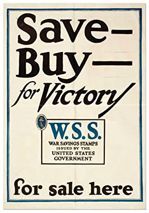(Broadside): Save - Buy- for Victory W.S.S. War Savings Stamps Issued by the Unites States Govern...