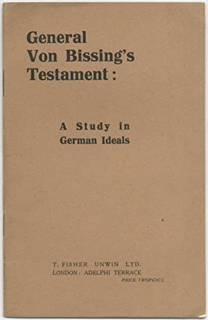 General Von Bissing's Testament: A Study in German Ideals