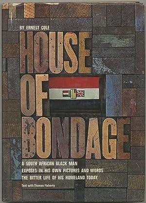 House of Bondage: A South African Black: COLE, Ernest
