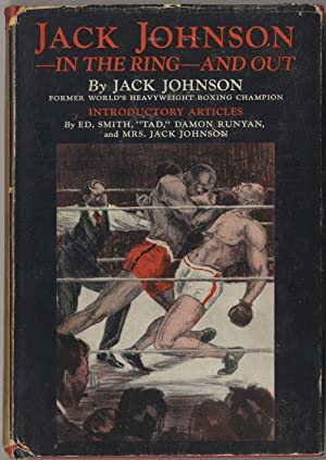 Jack Johnson in the Ring and Out: JOHNSON, Jack