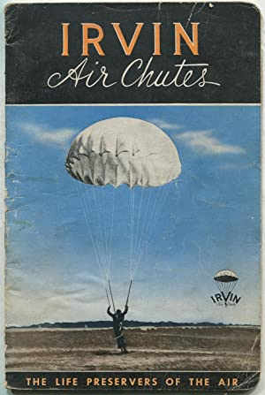 Irvin Air Chutes: Safety Parachutes for Aeroplanes,