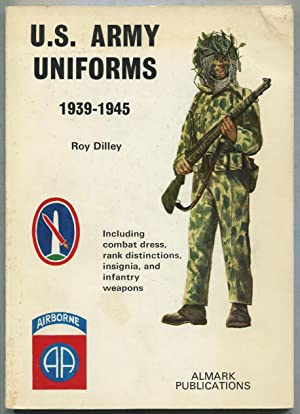 United States Army Uniforms, 1939-1945: DILLEY, Roy