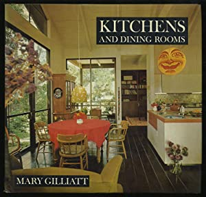 Kitchens and Dining Rooms: GILLIATT, Mary