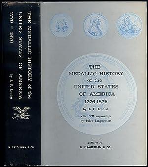 The Medallic History of The United States: LOUBAT, J. F.