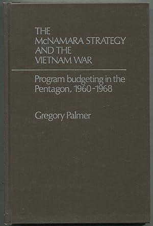 The McNamara Strategy and the Vietnam War: PALMER, Gregory