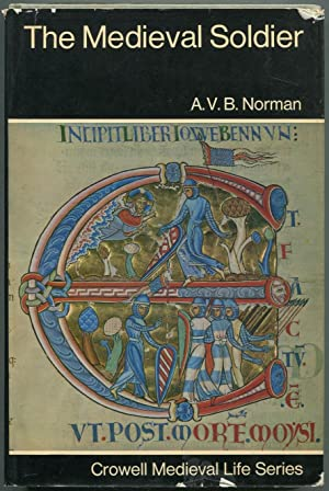The Medieval Soldier: NORMAN, A.V.B.
