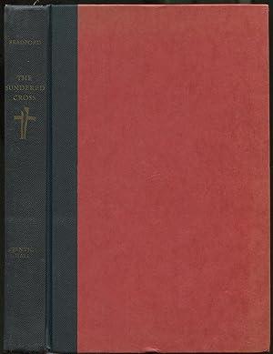 The Sundered Cross: The Story of the: BRADFORD, Ernle