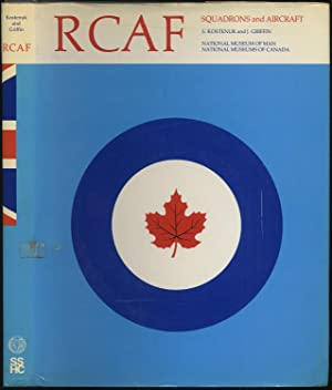 RCAF: Squadron Histories and Aircraft, 1924-1968 (National: KOSTENUK, Samuel and