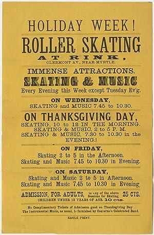 Small Broadside]: Holiday Week! Roller Skating at Rink, Claremont Av. Near Myrtle. Immense ...