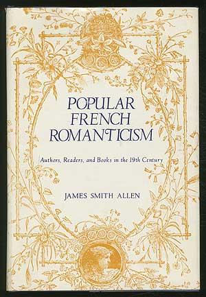 Popular French Romanticism: Authors, Readers, and Books in the 19th Century