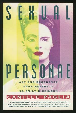 Sexual Personae: Art and Decadence From Nefertiti: PAGLIA, Camille