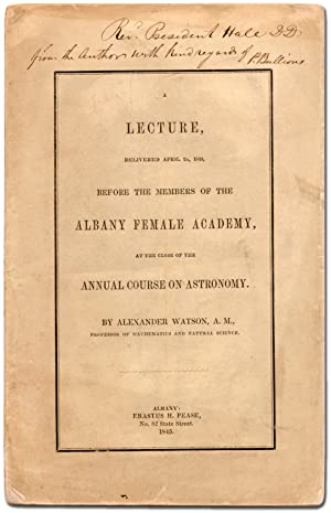 A Lecture, Delivered April 2d, 1845, before the Members of the Albany Female Academy, at the clos...