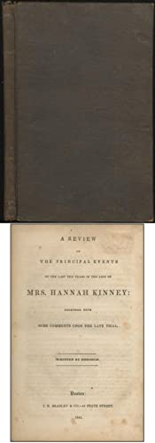 A Review of the Principle Events of the Last Ten Years of Mrs. Hannah Kinney: Together with some ...
